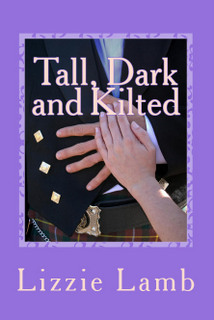 Tall, Dark and Kilted, my debut novel