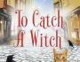 Publication Day for To Catch a Witch by Sharon Booth @Sharon_Booth1 #WitchesofCastleClair